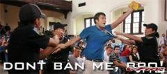 Don't Ban Me Bro